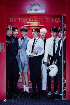 My 10 Best BTS Songs | Mandarin Mama