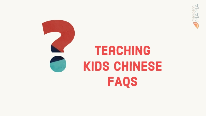 Teaching Kids Chinese FAQs