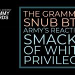 The Grammys Snub BTS: ARMY's Reaction Smacks of White Privilege