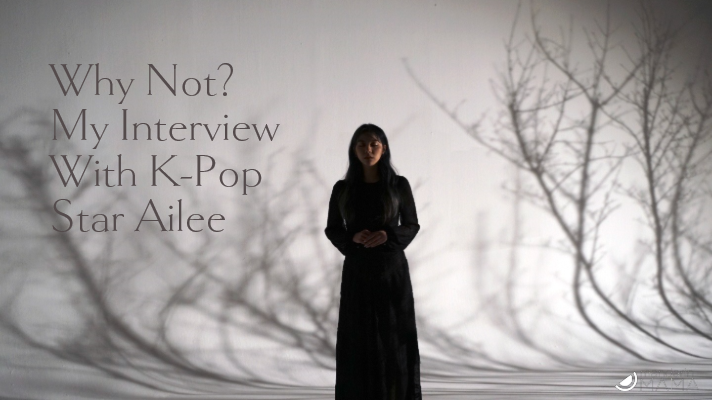 Why Not? My Interview With K-Pop Star Ailee