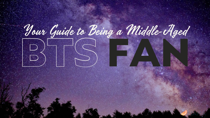 Your Guide to Being a Middle-Aged BTS Fan