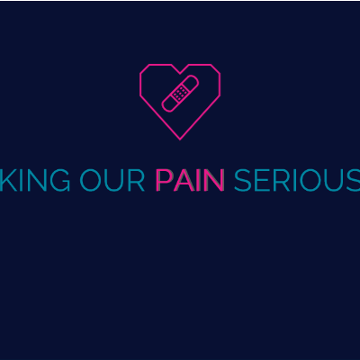 Taking Our Pain Seriously