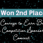 I Won 2nd Place in the Courage to Earn Business Pitch Competition Sponsored by Comcast