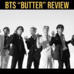 """BTS """"Butter"""" Review"""